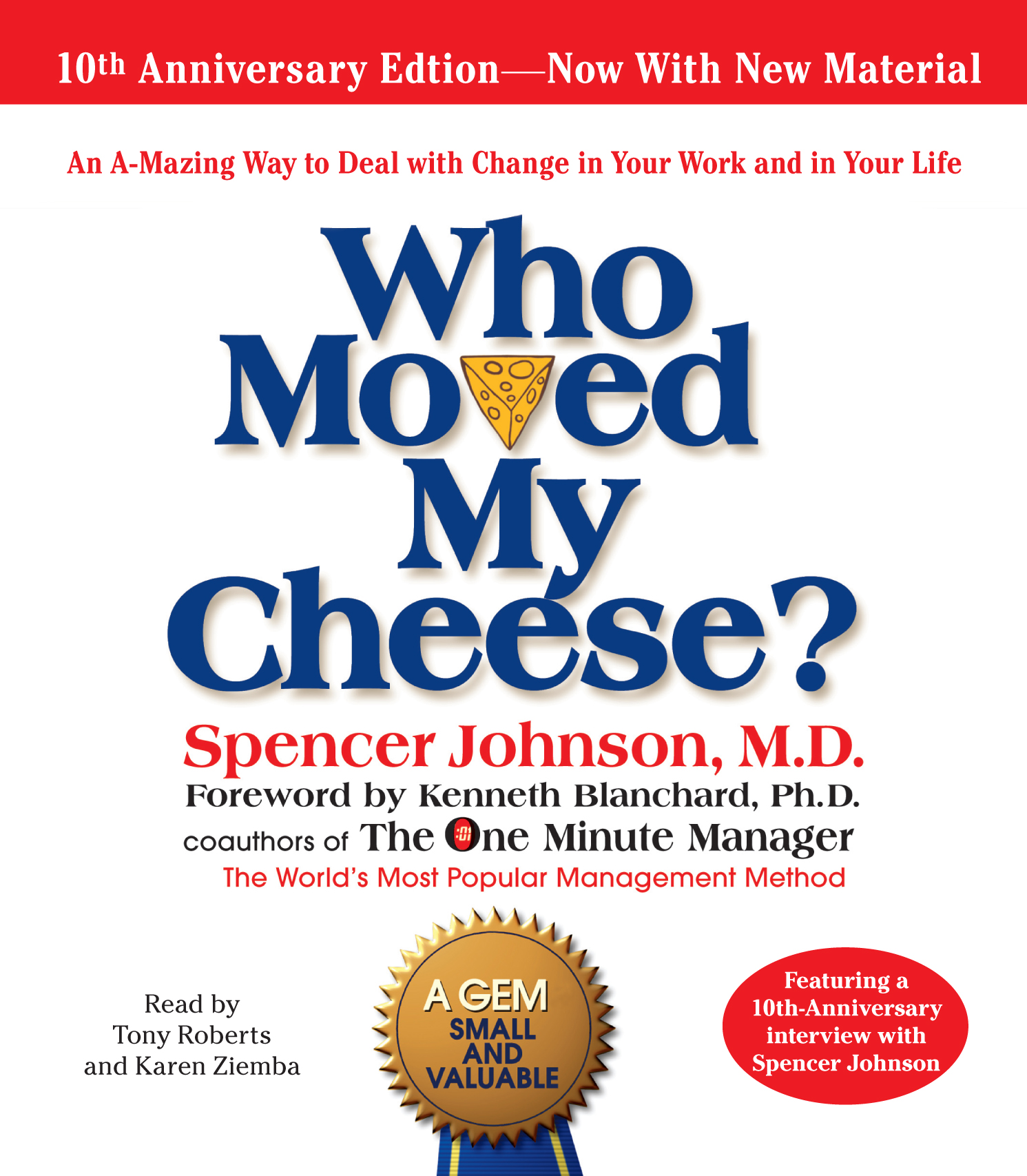 who moved my cheese Who moved my cheese is an inspirational book which teaches you to deal with change in your life and work i have listed down 13 important quotes from book.