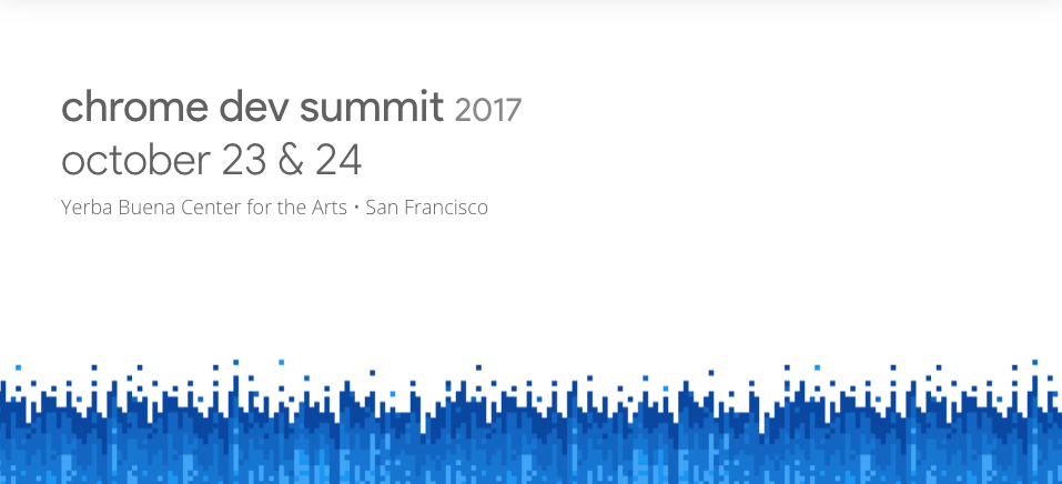 Chrome Dev Summit'17 Live Tweeting